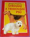 Renate Dolzová: Stříhání a trimování psů